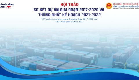 HỘI THẢO SƠ KẾT DỰ ÁN GIAI ĐOẠN 2017-2020 VÀ THỐNG NHẤT KẾ HOẠCH 2021-2022 CHƯƠNG TRÌNH AUS4SKILLS